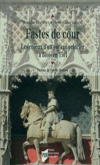 Fastes de cour : les enjeux d'un voyage princier à Blois en 1501