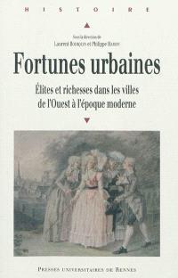 Fortunes urbaines : élites et richesses dans les villes de l'Ouest à l'époque moderne
