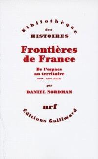 Frontières de France : de l'espace au territoire, XVIe-XIXe siècle
