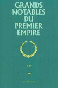 Grands notables du premier Empire. Volume 29, Cher