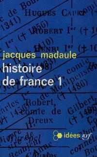 Histoire de France. Volume 1, Des origines à 1661