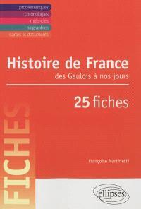 Histoire de France : des Gaulois à nos jours : en 25 fiches