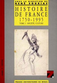 Histoire de France 1750-1995. Volume 2, Société, culture