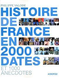 Histoire de France en 2.000 dates : et 1.000 anecdotes