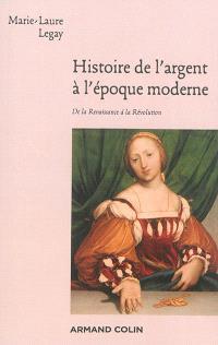 Histoire de l'argent à l'époque moderne : de la Renaissance à la Révolution