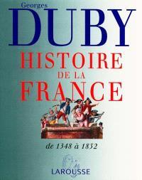 Histoire de la France. Volume 2, Dynasties et révolutions, de 1348 à 1852