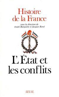 Histoire de la France. Volume 3, L'État et les conflits