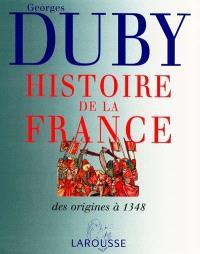 Histoire de la France. Volume 1, Naissance d'une nation, des origines à 1348
