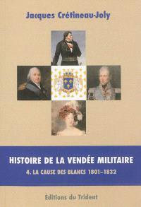 Histoire de la Vendée militaire. Volume 4, La cause des Blancs
