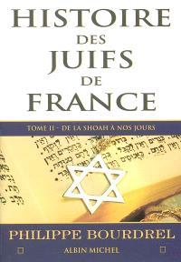 Histoire des Juifs de France. Volume 2, De la Shoah à nos jours