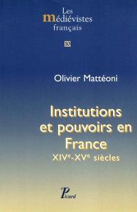 Institutions et pouvoirs en France : XIVe-XVe siècles
