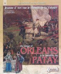 Jeanne d'Arc sur le chemin de la victoire, 1428-1429 : du siège d'Orléans à la bataille de Patay