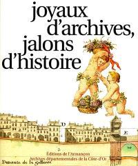 Joyaux d'archives, jalons d'histoire : les archives départementales de la Côte-d'Or à l'aube du troisième millénaire, onze siècles d'histoire