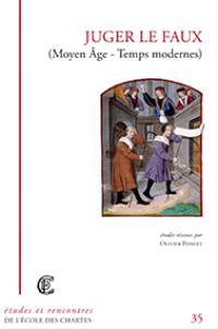 Juger le faux : Moyen Âge-Temps modernes