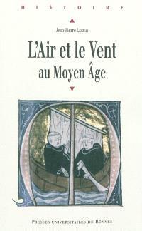 L'air & le vent au Moyen Age