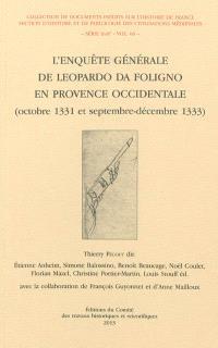L'enquête générale de Leopardo da Foligno en Provence occidentale : octobre 1331 et septembre-décembre 1333