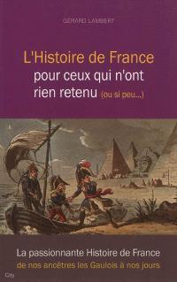 L'histoire de France pour ceux qui n'ont rien retenu (ou si peu...)
