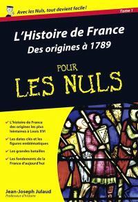 L'histoire de France pour les nuls. Volume 1, Des origines à 1789