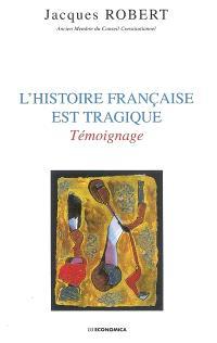 L'histoire française est tragique : témoignage