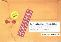 L'histoire interdite : révélations sur l'histoire de France : texte intégral