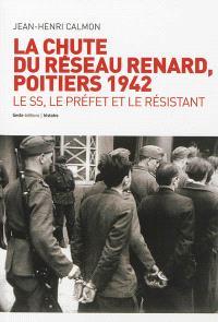 La chute du réseau Renard, 1942 : le SS, le préfet et le président