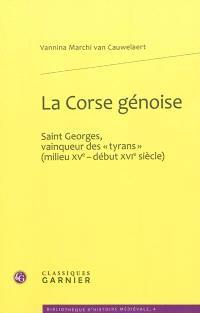 La Corse génoise : Saint-Georges, vainqueur des tyrans (milieu XVe-début XVIe siècle)