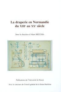 La draperie en Normandie du XIIIe au XXe siècle