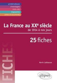 La France au XXe siècle : de 1914 à nos jours : 25 fiches