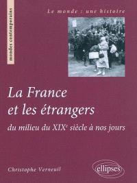 La France et les étrangers : du milieu du XIXe siècle à nos jours