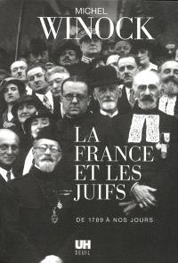 La France et les juifs : de 1789 à nos jours