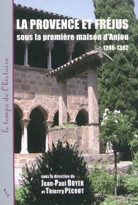 La Provence et Fréjus sous la première maison d'Anjou, 1246-1382