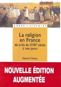 La religion en France : de la fin du XVIIIe siècle à nos jours