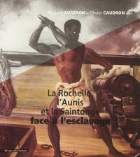 La Rochelle, l'Aunis, la Saintonge face à l'esclavage