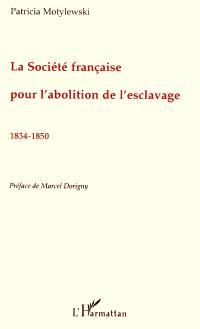 La Société française pour l'abolition de l'esclavage (1834-1850)