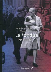 La tondue, 1944-1947