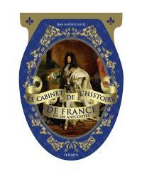 Le cabinet de l'histoire de France en 100 anecdotes