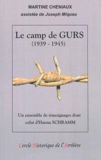Le camp de Gurs : 1939-1945 : un ensemble de témoignages, dont celui d'Hanna Schramm