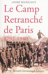 Le camp retranché de Paris : 1792-1940
