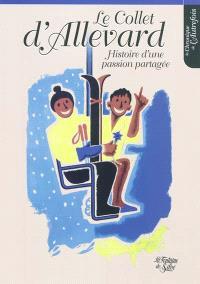 Le Collet-d'Allevard : histoire d'une passion partagée : 1955-2005, le livre du 50e anniversaire