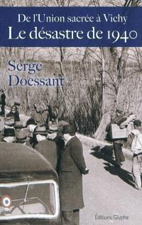 Le désastre de 1940 : de l'Union sacrée à Vichy