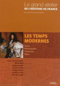 Le grand atelier de l'histoire de France. Volume 2, Les temps modernes : 1453-1815