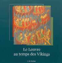 Le Louvre au temps des Vikings