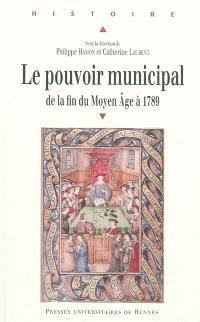 Le pouvoir municipal : de la fin du Moyen Age à 1789
