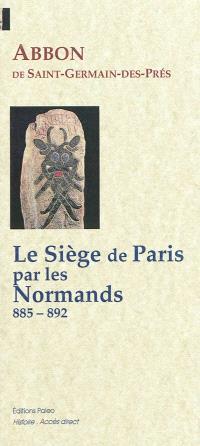 Le siège de Paris par les Normands : 885-892