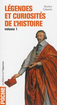 Légendes et curiosités de l'histoire. Volume 1