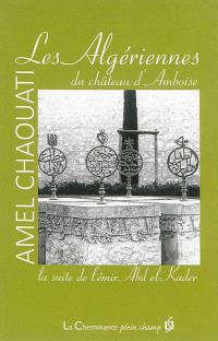 Les Algériennes du château d'Amboise : la suite de l'émir Abd el-Kader...