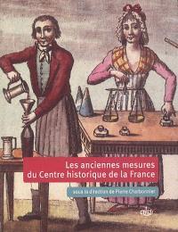 Les anciennes mesures historiques du centre de la France : d'après les tables de conversion