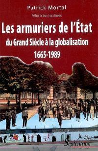 Les armuriers de l'Etat : du Grand Siècle à la globalisation 1665-1989
