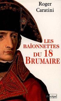 Les baïonnettes du 18 Brumaire