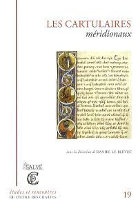 Les cartulaires méridionaux : actes du colloque organisé à Béziers les 20 et 21 septembre 2002